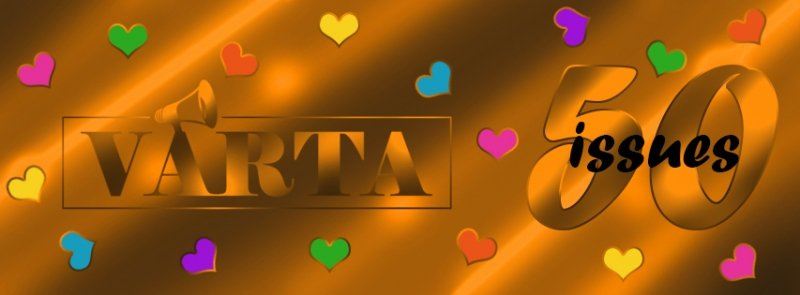 "This rectangular banner-shaped graphic symbolizes completion of 50 issues of the 'Varta' webzine. Simple in design, it has the Varta Trust logo to the left and stylized text saying ""50 issues"" to the right. All over are scattered heart symbols in different colours. The entire graphic has a wavy sheen to it in different light and dark shades of gold. The overall effect is one of positivity and stolidity. Graphic credit: Rudra Kishore Mandal"