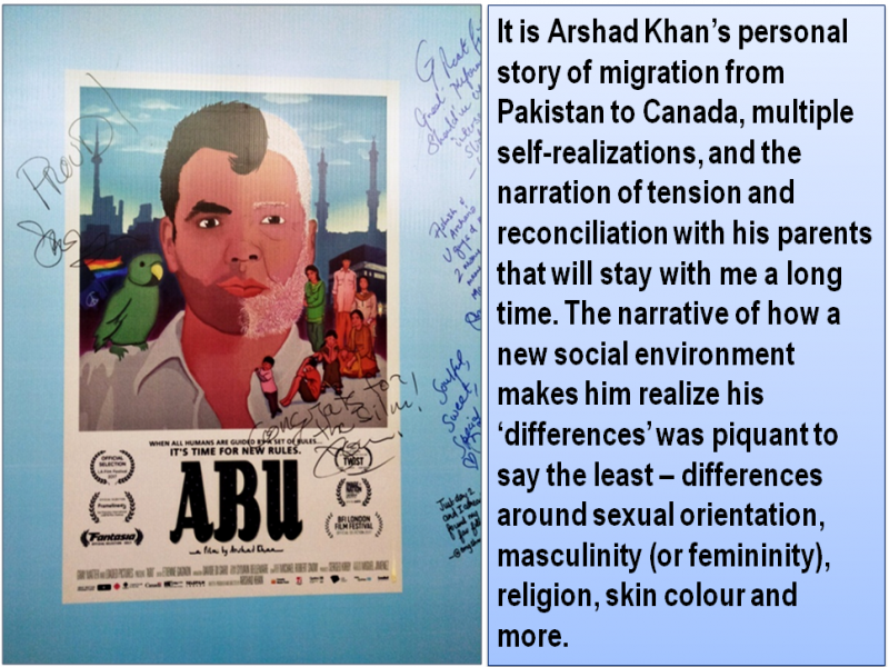 """This is a photograph of the poster of Canadian documentary film 'Abu: Father', which was screened at the '9th Kashish Mumbai International Queer Film Festival' on May 26, 2018. The poster is mounted on a wooden partition outside the film festival venue Liberty Cinema. The centre of the poster is a striking graphic illustration of two faces in one. The left side shows the face of a young man with black hair, filmmaker Arshad Khan whose migration from Pakistan to Canada with his family when he was still a child forms the backdrop of the film. The right side shows the face of an older man with white hair – that of the filmmaker's father (Abu). This depiction represents the key theme of the film – the often conflicting relationship between the filmmaker and his father around the filmmaker's sexual orientation, with an eventual reconciliation. A parrot is shown sitting on the shoulder of the filmmaker, with a small rainbow flag next to the parrot. To the right of the poster are the figures of several other individuals – children and adults – possibly other key characters in the film. The background shows skyscrapers and minarets juxtaposed against a blue sky with white clouds. The main text below the graphic illustration says """"It's time for new rules Abu"""", with the film name 'Abu' in large bold font. Other details about the film and information about the film festivals where it has been screened is also provided. Messages in praise of the film have been scribbled by some film viewers next to the poster and some on it as well. The photograph is accompanied by a quote from the article: """"It is Arshad Khan's personal story of migration from Pakistan to Canada, multiple self-realizations, and the narration of tension and reconciliation with his parents that will stay with me a long time. The narrative of how a new social environment makes him realize his 'differences' was piquant to say the least – differences around sexual orientation, masculinity (or femininity), religion, """