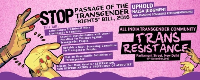 """This graphic shows a banner prepared by the national campaign against the Transgender Persons (Protection of Rights) Bill, 2016. The title says """"Stop Passage of the Transgender 'Rights' Bill, 2016"""" and """"Uphold NALSA Judgment and Standing Committee Recommendations"""". Below the title, the text says: """"This Bill criminalizes traditional Hijra livelihoods and families; encodes discrimination with lower penalties for violence against transgender people; upholds a government screening committee for transgender people; has an unscientific definition of 'transgender', and rejects our main need for reservation, non-discrimination and prevention of atrocities."""" The banner is signed off as: """"All India Transgender Community – Trans Resistance, Parliament Street, New Delhi, December 17, 2017"""". To the left of the banner, next to the text, and extreme right corner are drawings of a pair of hands clapping in the style often used by Hijras and other transgender women (such clapping is termed as 'thikri' in Bengali and often signifies assertion and protest). The entire banner has a lavender and purple coloured background with text in black and white; the pairs of hands are flesh coloured with the nails painted red. Graphic credit: All India Transgender Community – Trans Resistance Campaign"""