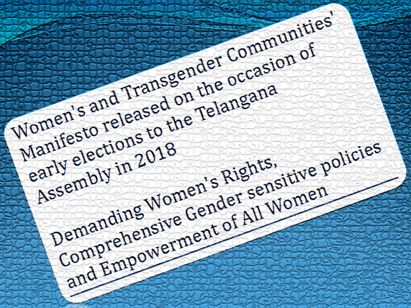 "This graphic has text that says ""Women's and Transgender Communities' Manifesto released on the occasion of early elections to the Telangana Assembly in 2018 – Demanding Women's Rights, Comprehensive Gender Sensitive Policies and Empowerment of All Women"". The text is borrowed from the cover page of the manifesto document. The words are presented in a large and clear font in deep blue colour on a light grey background of a rectangular text box with rounded edges. The text box itself is placed in a striking slant on a wavy blue rectangular background. The entire graphic has been provided a pleasing and eye-catching mosaic tiles effect using the Adobe Photoshop software."