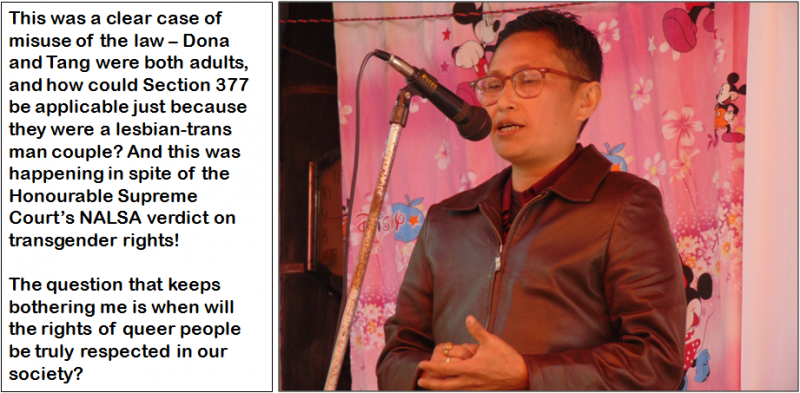 "The photograph is a close-up shot of Oinam Hemabati, also known as Yambung, the author of this article. He is speaking at a community event in Manipur. He is speaking into a stationary microphone. Behind him is a colourful curtain forming a back screen. The curtain has a pattern of illustrations of flowers and comic characters. To the left, the curtain is drawn apart a bit and an old wall clock and a wooden shelf can be seen behind it. The author's photograph is accompanied by a quote from the article: ""This was a clear case of misuse of the law – Dona and Tang were both adults, and how could Section 377 be applicable just because they were a lesbian-trans man couple? And this was happening in spite of the Honourable Supreme Court's NALSA verdict on transgender rights! The question that keeps bothering me is when will the rights of queer people be truly respected in our society?"" Photo credit: Pawan Dhall"