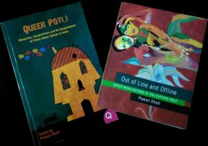 This photograph shows two books mentioned in the article – Varta Trust was involved in the publishing of both in different capacities, and they were milestones in the organization's publishing work. The two books are 'Queer Potli: Memories, Imaginations and Re-imaginations of Urban Queer Spaces in India', an anthology curated and edited by Pawan Dhall; and 'Out of Line and Offline: Queer Mobilizations in '90s Eastern India' written by Pawan Dhall. For alt text descriptions of the book covers, please refer to the illustrations included in the book synopses in the 'World of Books' page on this website. Photo credit: Pawan Dhall