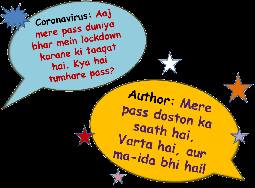 "This graphic is a humorous take on some of the issues raised in the article below and uses a popular meme from the 1975 Bollywood film 'Deewar'. It has two speech blurbs. One of them represents the coronavirus and says, ""Aaj mere pass duniya bhar mein lockdown karane ki taaqat hai. Kya hai tumhare pass?"" The other blurb represents the author who responds by saying, ""Mere pass doston ka saath hai, Varta hai, aur ma-ida bhi hai!"" The speech blurbs are presented in attractive patterns and colours on a dark background to make them stand out. Graphic credit: Pawan Dhall"