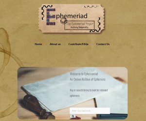 "This image is also a screenshot from the Ephemeriad Project website, where the project logo is at the top followed by the page navigation links (Home, About Us, Contribute/FAQs and Contact Us). Below the navigation links is a search box which is placed within a round-edged rectangular image of a metal seal and a small sheaf of old white envelopes. Text in the rectangular image says, ""Welcome to Ephemeriad – An Online Archive of Ephemera. Key in search terms to look for relevant ephemera."" Photo credit: Subhradeep Chatterjee"
