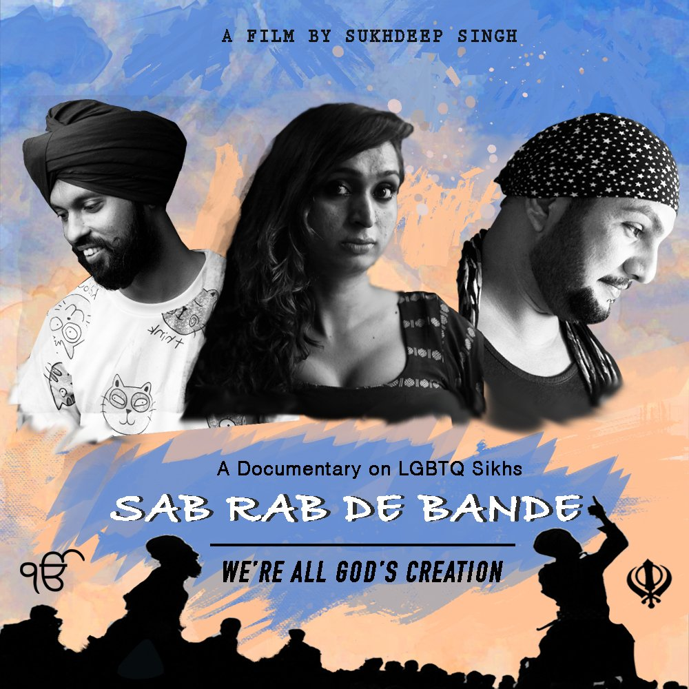 """This illustration shows a poster for the documentary film 'Sab Rab De Bande' made by first-time filmmaker Sukhdeep Singh. Photographs of three of the five interviewees in the film occupy the centre space in the poster. These interviewees are the filmmaker himself; Ritika, a transgender woman from Delhi; and Amolak, an androgynous gay man from Kanpur. The photographs, placed in a row, are in black and white and in contrast with an artistic blue and peach background. The lower part of the poster shows a graphic silhouette of what seems to be a religious congregation of Sikhs. Two symbols of Sikhism are placed on either side of the silhouette graphic. To the left is the Ek Onkar, which means one supreme reality; to the right is the Khanda, a symbol of Sikhism that is an amalgam of three symbols – 'khanda', a double-edged sword in the centre; 'chakram', a circular throwing weapon, behind the 'khanda'; and two 'kirpans', single-edged swords placed on either side of the 'khanda' and 'chakram' and crossed at the bottom. The accompanying text on the poster says: """"A film by Sukhdeep Singh – a documentary on LGBTQ Sikhs – Sab Rab De Bande – We're All God's Creation"""". Poster courtesy Sukhdeep Singh"""